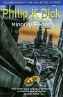 Minority Report: Volume Four Of The Collected Stories by Philip K. Dick (Paperback, 2000)