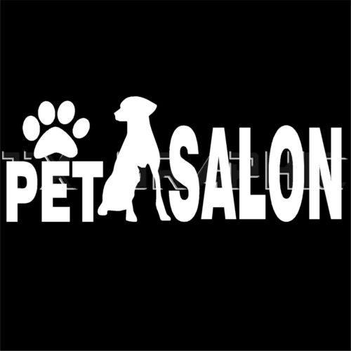 PET SALON VINYL DECAL STICKER BUSINESS SIGN GROOMING SHOP PET SHOP WINDOW WALL