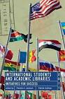 International Students and Academic Libraries: Initiatives for Success by Pamela A. Jackson, Patrick Sullivan (Paperback, 2012)