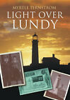 Light Over Lundy: A History of the Old Light and Fog Signal Station by Myrtle Ternstrom (Paperback, 2007)