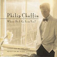 Philip Chaffin - Where Do I Go from You [New CD]