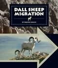 Dall Sheep Migration by Rebecca Hirsch (Hardback, 2012)