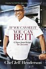 If You Can See It, You Can Be It: 12 Street-Smart Recipes for Success by Jeff Henderson (Hardback, 2013)