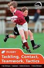 Skills: Rugby - Tackling, Contact, Teamwork, Tactics by Simon Jones (Paperback, 2009)