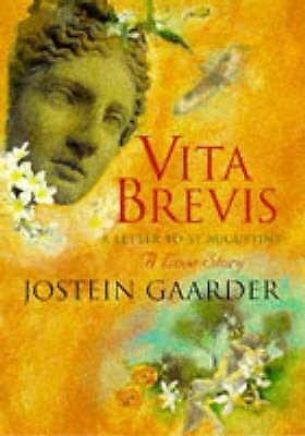 """""""AS NEW"""" Gaarder, Jostein, Vita Brevis: Floria Aemilia's Letter to Aurel Augusti"""