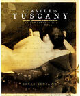 A Castle in Tuscany: The Fascinating Life of Janet Ross - A Woman Ahead of Her Time by Sarah Benjamin (Hardback, 2006)