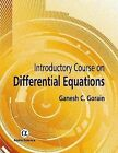 Introductory Course on Differential Equations by Ganesh C. Gorain (Hardback, 2015)