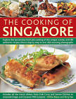 The Cooking of Singapore: Explore the Sensational Food and Cooking of This Unique Cuisine, with 80 Authentic Recipes Shown Step by Step in Over 450 Stunning Photographs by Hermes House (Paperback, 2013)