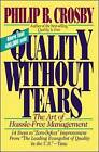 Quality without Tears: The Art of Hassle-Free Management by Philip B. Crosby (Paperback, 1995)