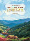 Oil Painter's Solution Book - Landscapes: Over 100 Answers and Landscape Painting Tips by Elizabeth Tolley (Paperback, 2013)