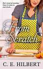From Scratch by C E Hilbert (Hardback, 2016)
