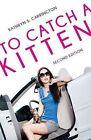 To Catch a Kitten by Kathryn S Carrington (Paperback / softback, 2015)