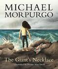 The Giant's Necklace by Briony May Smith, Michael Morpurgo (Paperback, 2017)