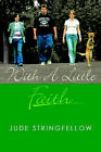 With A Little Faith by Jude Stringfellow (Paperback, 2005)