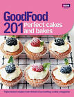 Good Food: 201 Perfect Cakes and Bakes: Triple-tested Recipes by Ebury Publishing (Paperback, 2011)