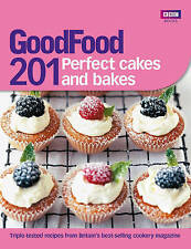 Good Food: 201 Perfect Cakes and Bakes, BBC Books, Good Food Magazine, New condi