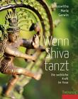 Wenn Shiva tanzt von Roswitha Maria Gerwin (2011, Taschenbuch)