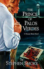 The Prince of Palos Verdes: A Sawyer Black Novel by Stephen Smoke (Paperback / softback, 2008)