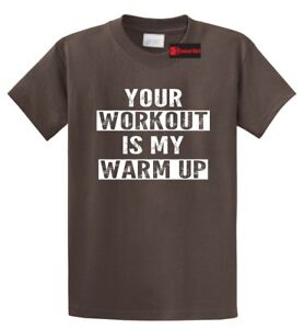 4da3fb9190 Your Workout Is My Warm Up Funny T Shirt Motivational Gym Workout ...