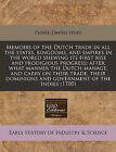 Memoirs of the Dutch Trade in All the States, Kingdoms, and Empires in the World Shewing Its First Rise and Prodigious Progress: After What Manner the Dutch Manage, and Carry on Their Trade, Their Dominions and Government of the Indies (1700) by Pierre-Daniel Huet (Paperback / softback, 2011)