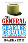 The General: Charles de Gaulle and the France He Saved by Jonathan Fenby (Paperback / softback, 2013)