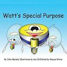 Watt's Special Purpose by John Paul Murphy (Paperback, 2012)