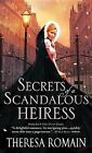 Secrets of a Scandalous Heiress by Theresa Romain (Paperback / softback, 2015)