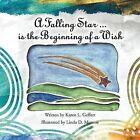 A Falling Star ...Is the Beginning of a Wish by Karen L Geffert (Paperback / softback, 2012)
