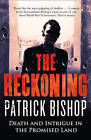 The Reckoning: Death and Intrigue in the Promised Land by Patrick Bishop (Paperback, 2015)