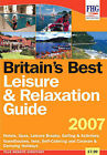 Britain's Best Leisure and Relaxation Guide: 2007 by Farm Holiday Guides Publications (FHG) (Paperback, 2007)