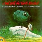 And Still the Turtle Watched by Sheila MacGill-Callahan (Paperback, 1996)