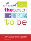 I Wish I Was the Person I'm Pretending to be by Jack Gardner (Paperback, 2007)