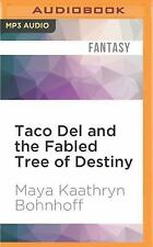 Taco Del and the Fabled Tree of Destiny by Maya Kaathryn Bohnhoff (2016, MP3...