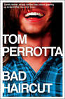 Bad Haircut by Tom Perrotta (Paperback, 2009)