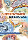 Supporting Differentiated Instruction: A Professional Learning Communities Approach by Dr Brian M Pete, Dr Robin J Fogarty (Paperback / softback, 2010)