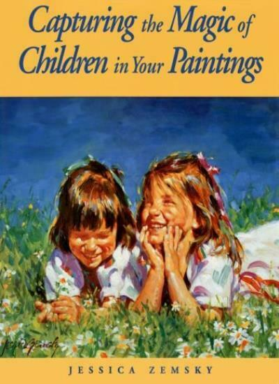 Capturing the Magic of Children in Your Paintings,Jessica Zems ,.9780891345909