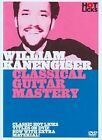 Classical Guitar Mastery 0752187437789 With William Kanengiser DVD Region 1