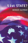 51st State? by Dennis Altman (Paperback, 2006)