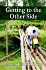 Getting to The Other Side 9781418487515 by Sharon Johnson Pond Paperback