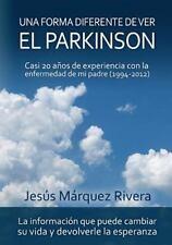 Una Forma Diferente de Ver el Parkinson : Casi 20 años de Experiencia con la...