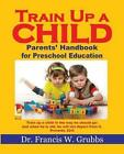 Train up a Child 9781629523866 by Francis W Grubbs Ph D Paperback