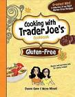 Gluten-Free: Cooking with Trader Joe's Cookbook by Wona Miniati, Deana Gunn (Hardback, 2012)