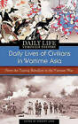 Daily Lives of Civilians in Wartime Asia: From the Taiping Rebellion to the Vietnam War by Stewart Lone (Hardback, 2007)