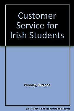 Customer Service for Irish Students by Twomey, Suzanne