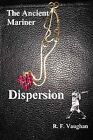 The Ancient Mariner - Dispersion by R. F. Vaughan (Paperback, 2009)