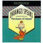 Zhuangzi Speaks : The Music of Nature (1992, Paperback)