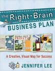 The Right-brain Business Plan: A Creative, Visual Map for Success by Jennifer Lee (Paperback, 2011)