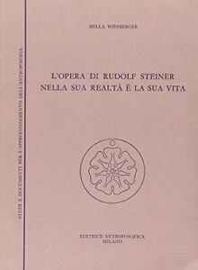 9788877871220 L'opera di Rudolf Steiner nella sua realtà e la sua vita - Hella
