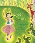 Deer Dancer by Mary Lyn Ray (Hardback, 2014)