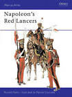 Napoleon's Red Lancers by Ronald Pawly (Paperback, 2003)